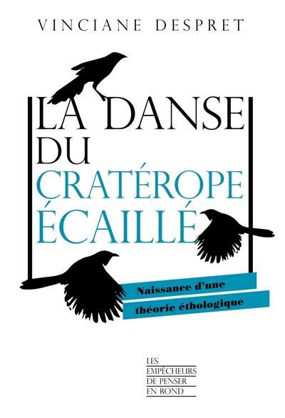 LA DANSE DU CRATEROPE ECAILLE : NAISSANCE D'UNE THEORIE ETHOLOGIQUE