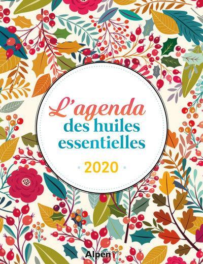 L'AGENDA DES HUILES ESSENTIELLES 2020 COLLECTIF ALPEN