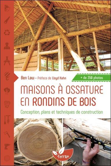 Maisons A Ossature En Rondins De Bois - Conception, Plans Et Techniques De Construction LAW, BEN Ed. du Terran