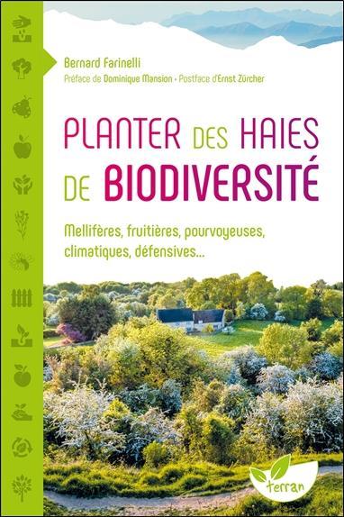 PLANTER DES HAIES DE BIODIVERSITE  -  MELLIFERES, FRUITIERES, POURVOYEUSES, CLIMATIQUES, DEFENSIVES...  DE TERRAN