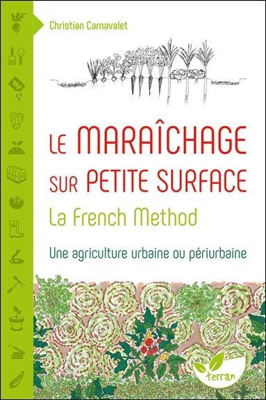 LE MARAICHAGE SUR PETITE SURFACE  -  LA FRENCH METHOD