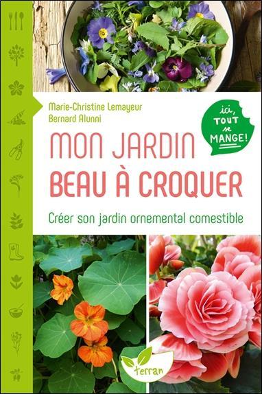 MON JARDIN BEAU A CROQUER - CR LEMAYEUR/ALUNNI DE TERRAN