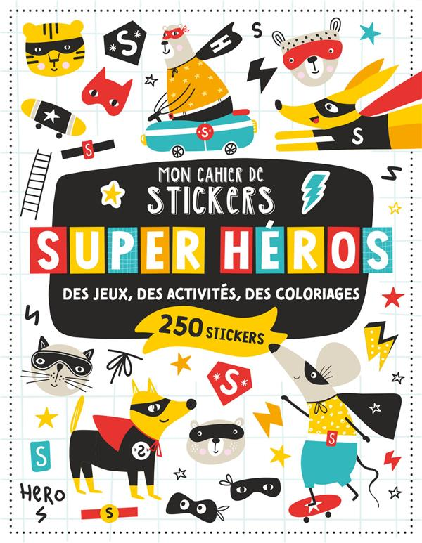 MON CAHIER DE STICKERS  -  SUPER-HEROS ATELIER CLORO 1 2 3 SOLEIL