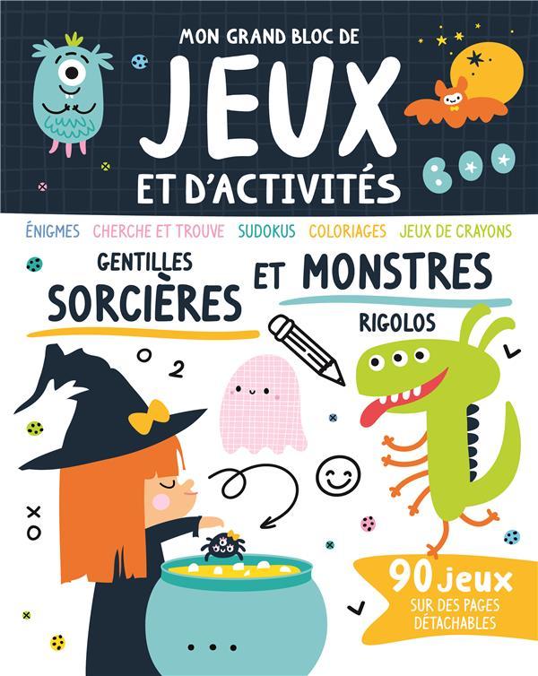 MON GRAND BLOC DE JEUX ET D'ACTIVITES  -  MONSTRES ET SORCIERES ATELIER CLORO 1 2 3 SOLEIL