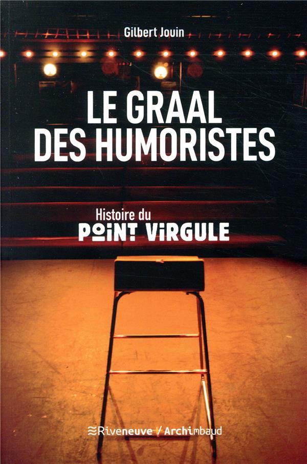LE GRAAL DES HUMORISTES - HISTOIRE DU POINT VIRGULE  RIVENEUVE