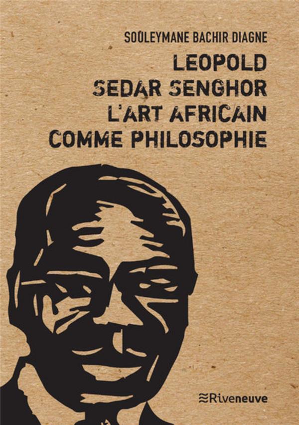 LEOPOLD SEDAR SENGHOR, L'ART AFRICAIN COMME PHILOSOPHIE