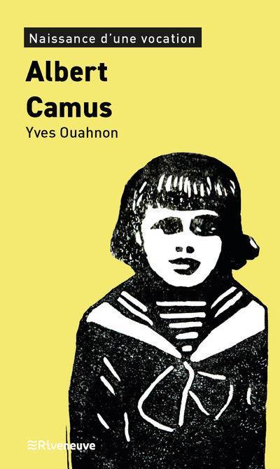 ALBERT CAMUS, NAISSANCE D'UNE VOCATION