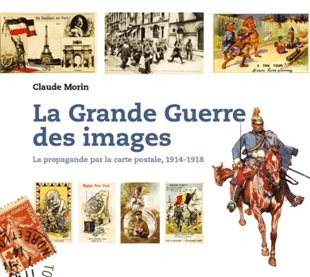 GRANDE GUERRE DES IMAGES, PROPAGANDE PAR CARTE POSTALE MORIN/CLAUDE A PART BUISSONN