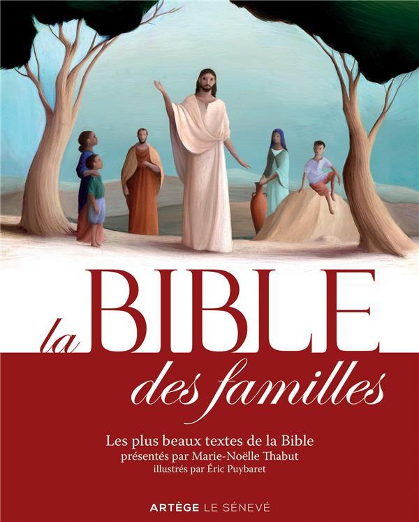 LA BIBLE DES FAMILLES  -  LES PLUS BEAUX TEXTES DE LA BIBLE  PUYBARET, ERIC Artège