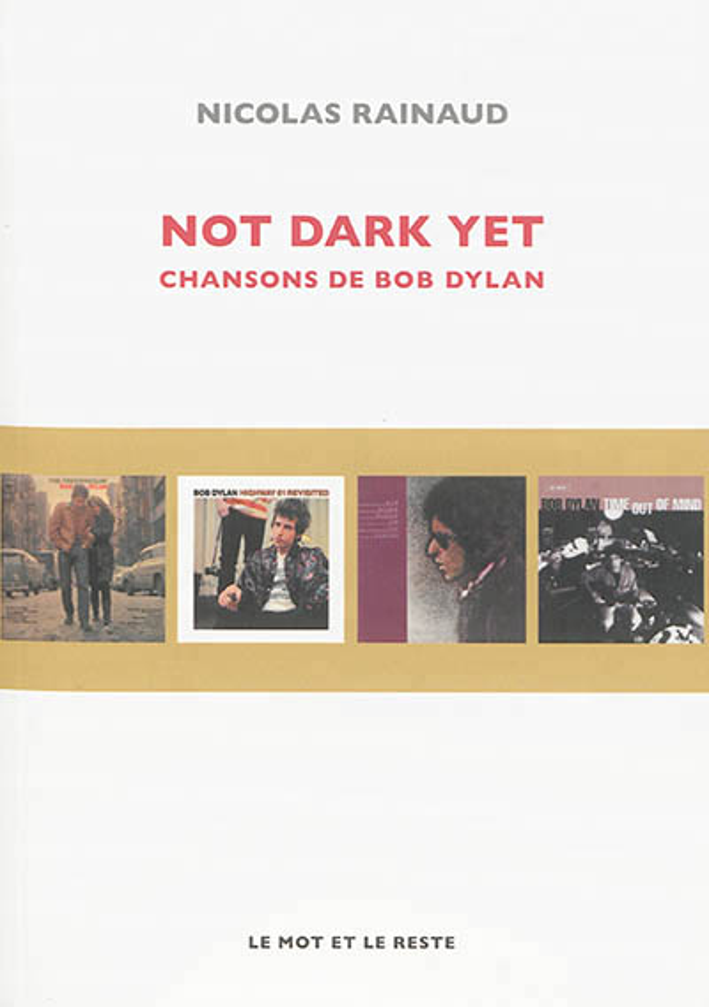NOT DARK YET  CHANSONS DE BOB DYLAN