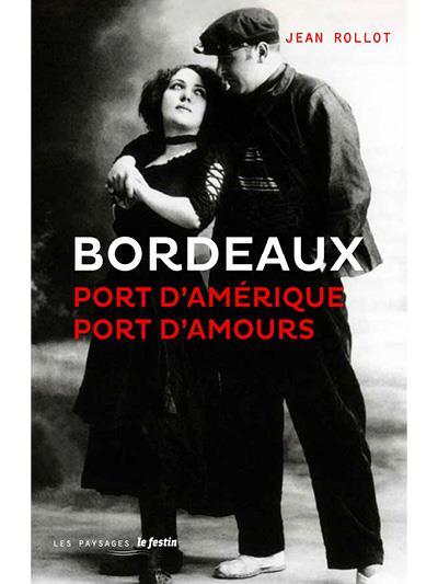 BORDEAUX PORT D'AMERIQUE PORT D'AMOURS