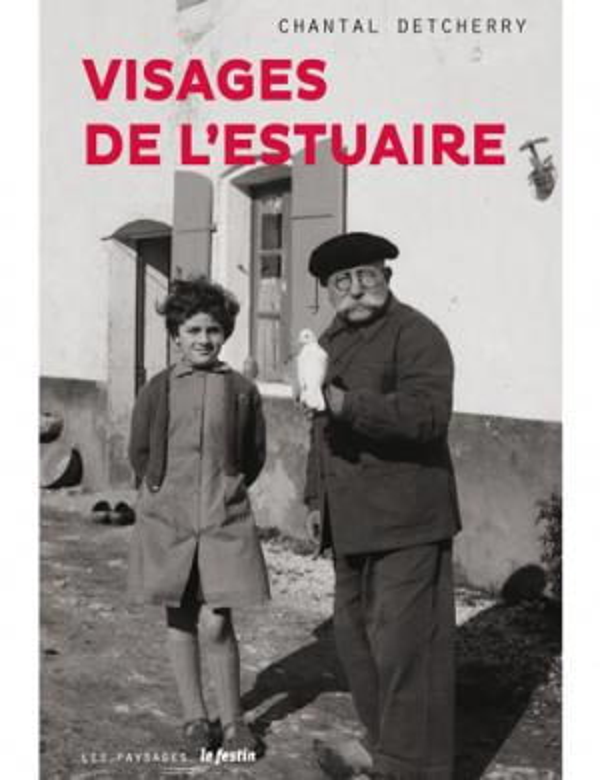 VISAGES DE L'ESTUAIRE - DANS L'OBJECTIF DE JEAN BERNALEAU