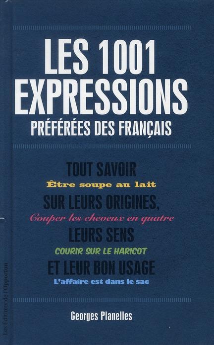1001 EXPRESSIONS PREFEREES DES FRANCAIS PLANELLES GEORGES OPPORTUN