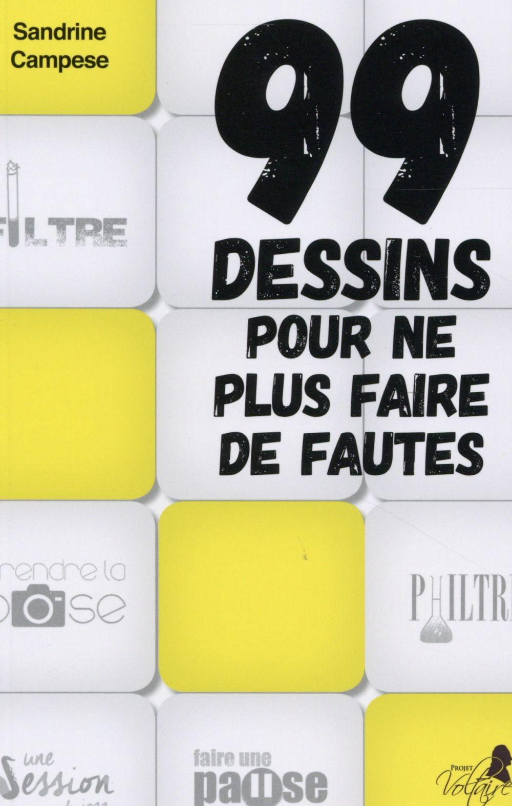 Campese Sandrine - 99 DESSINS POUR NE PLUS FAIRE DE FAUTES