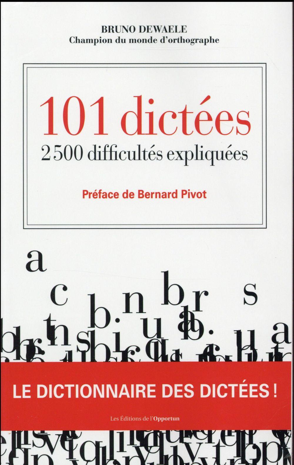 101 DICTEES  -  2500 DIFFICULTES EXPLIQUEES DEWAELE/PIVOT l'Opportun