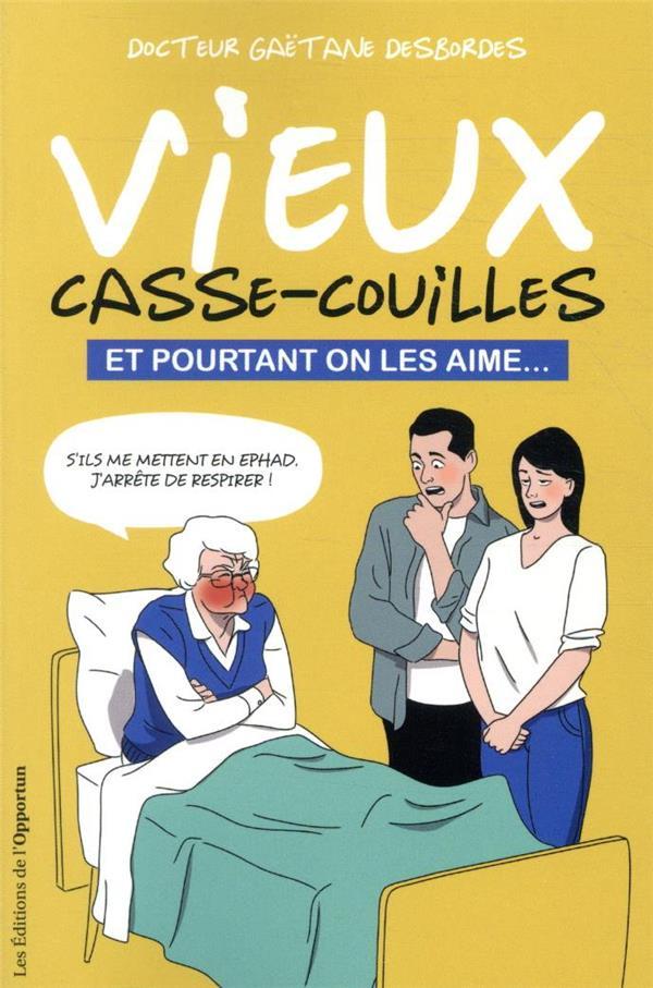 VIEUX CASSE-COUILLES DESBORDES, GAETANE OPPORTUN