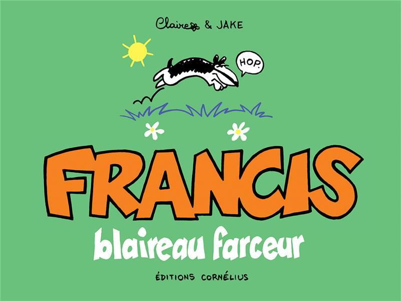 FRANCIS T.1  -  FRANCIS, BLAIREAU FARCEUR