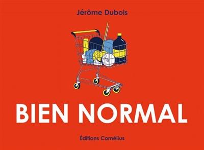 BIEN NORMAL DUBOIS JEROME CORNELIUS