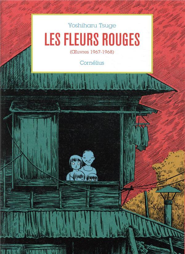 LES FLEURS ROUGES YOSHIHARU TSUGE CORNELIUS