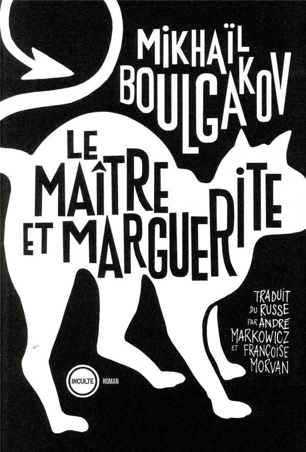 LE MAITRE ET MARGUERITE BOULGAKOV MIKHAIL INCULTE