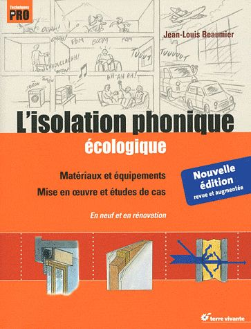 L' ISOLATION PHONIQUE ECOLOGIQUE BEAUMIER JEAN LOUIS TERRE VIVANTE