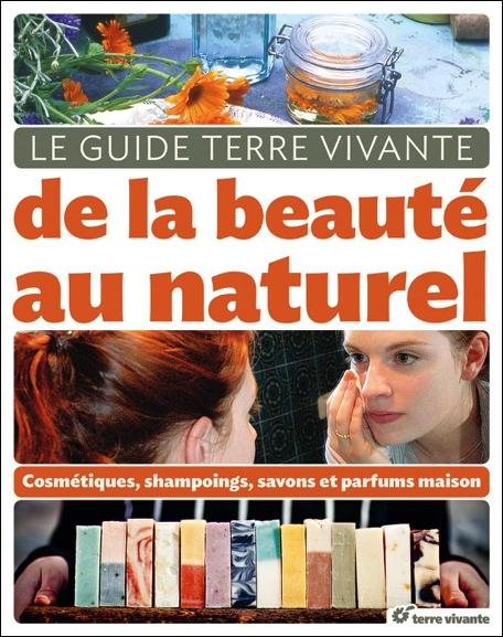 LE GUIDE TERRE VIVANTE DE LA BEAUTE AU NATUREL