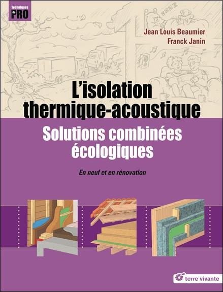 L' ISOLATION THERMIQUE-ACOUSTIQUE BEAUMIER, JEAN-LOUIS TERRE VIVANTE