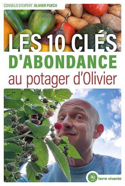 LES 10 CLES D'ABONDANCE AU POTAGER D'OLIVIER