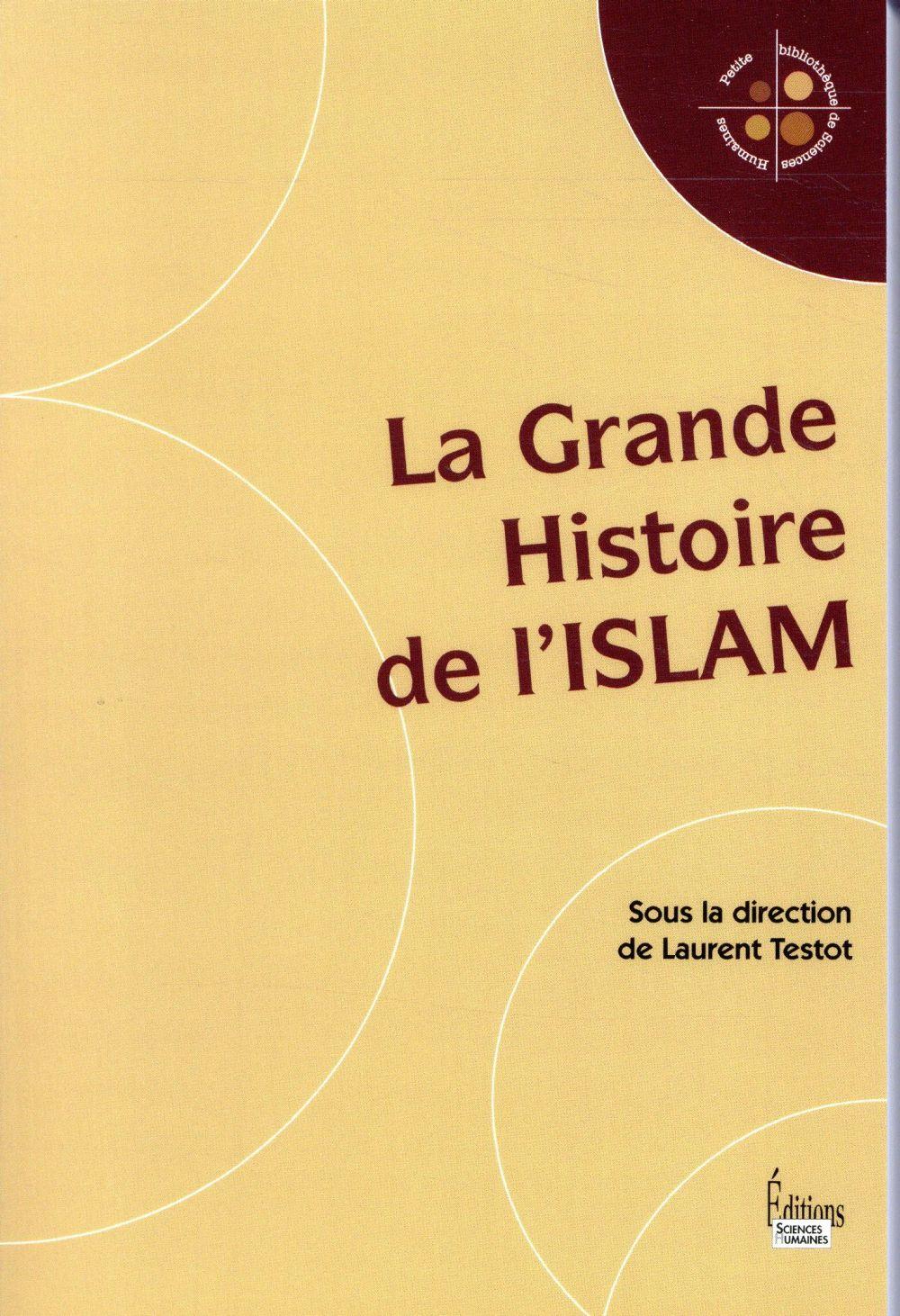 LA GRANDE HISTOIRE DE L'ISLAM  SCIENCES HUMAIN