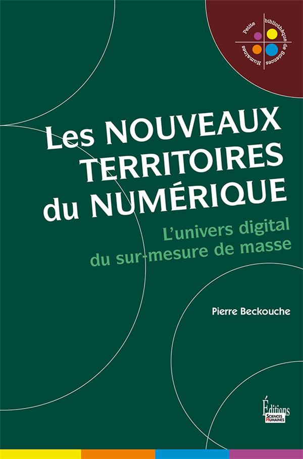 LES NOUVEAUX TERRITOIRES DU NUMERIQUE - L'UNIVERS DIGITAL DU SUR-MESURE DE MASSE