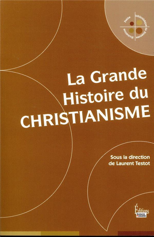 LA GRANDE HISTOIRE DU CHRISTIA TESTOT LAURENT SCIENCES HUMAIN