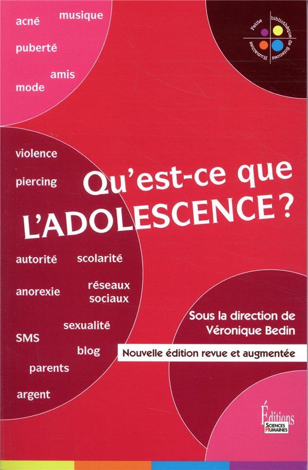 QU-EST-CE QUE L-ADOLESCENCE ? BEDIN VERONIQUE SCIENCES HUMAIN
