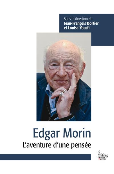 EDGAR MORIN - L'AVENTURE D'UNE PENSEE