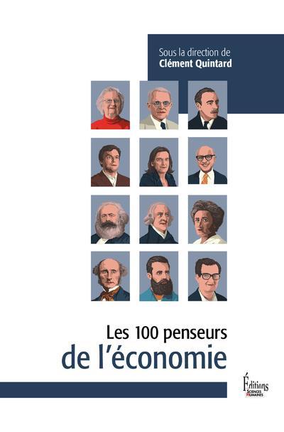 LES 100 PENSEURS DE L'ECONOMIE QUINTARD CLEMENT SCIENCES HUMAIN