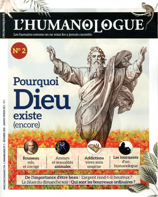L'HUMANOLOGUE N.2  -  POURQUOI DIEU EXISTE (ENCORE)