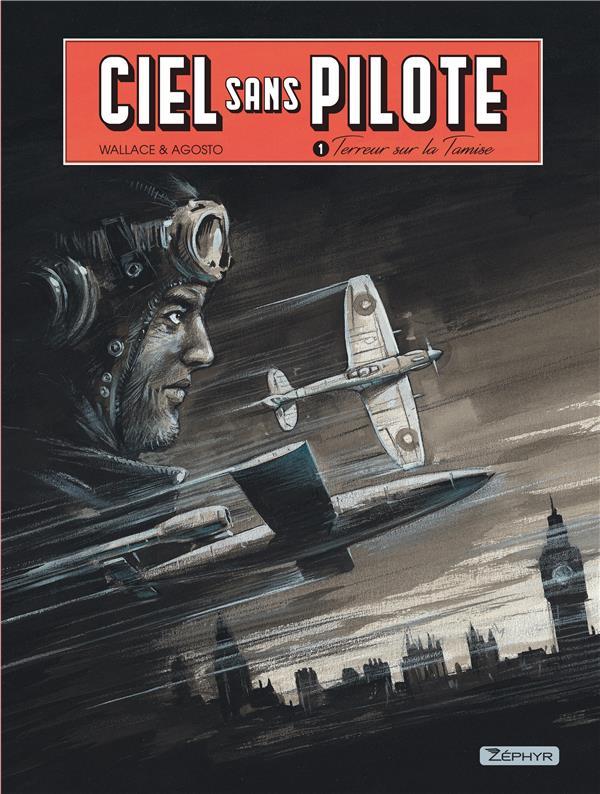 CIEL SANS PILOTE T.1  -  TERREUR SUR LA TAMISE T.1 WALLACE  ZEPHYR