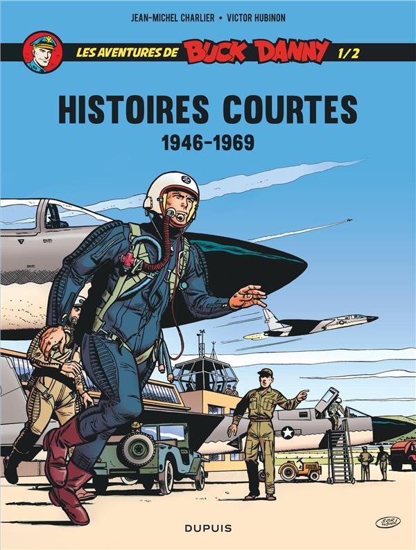 LES AVENTURES DE BUCK DANNY - HISTOIRES COURTES T.1  -  1956-1969 CHARLIER/HUBINON ZEPHYR