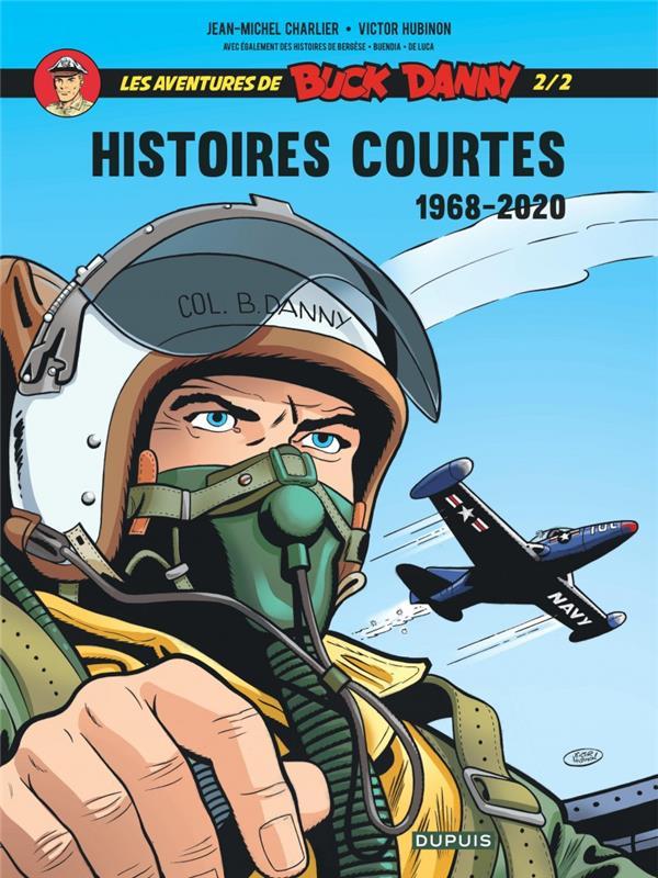 LES AVENTURES DE BUCK DANNY - HISTOIRES COURTES T.2  -  1968-2020 CHARLIER/HUBINON ZEPHYR