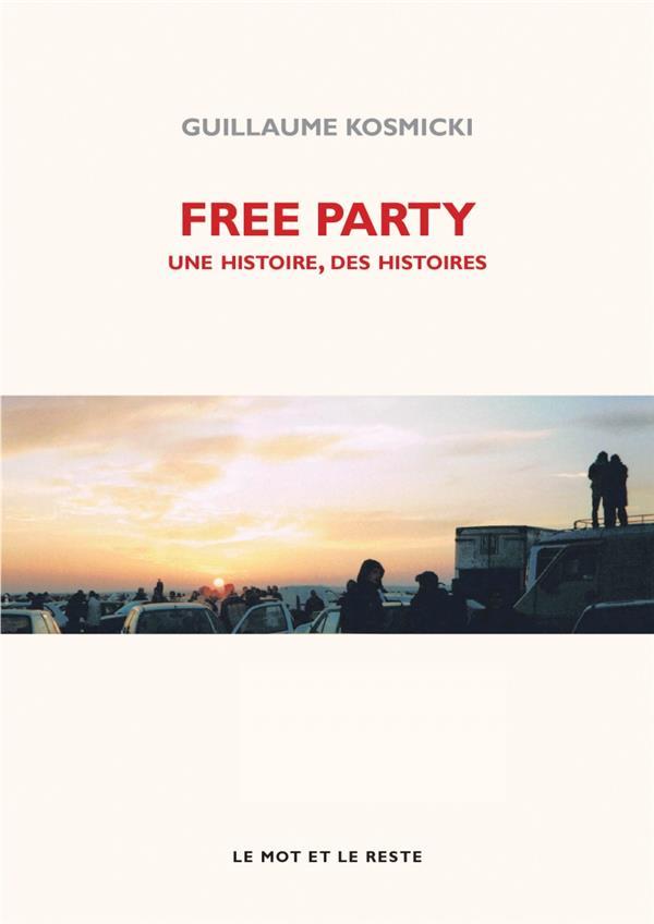 FREE PARTY  -  UNE HISTOIRE, DES HISTOIRES