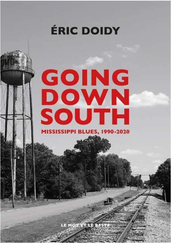 GOING DOWN SOUTH - MISSISSIPPI BLUES, 1990-2020