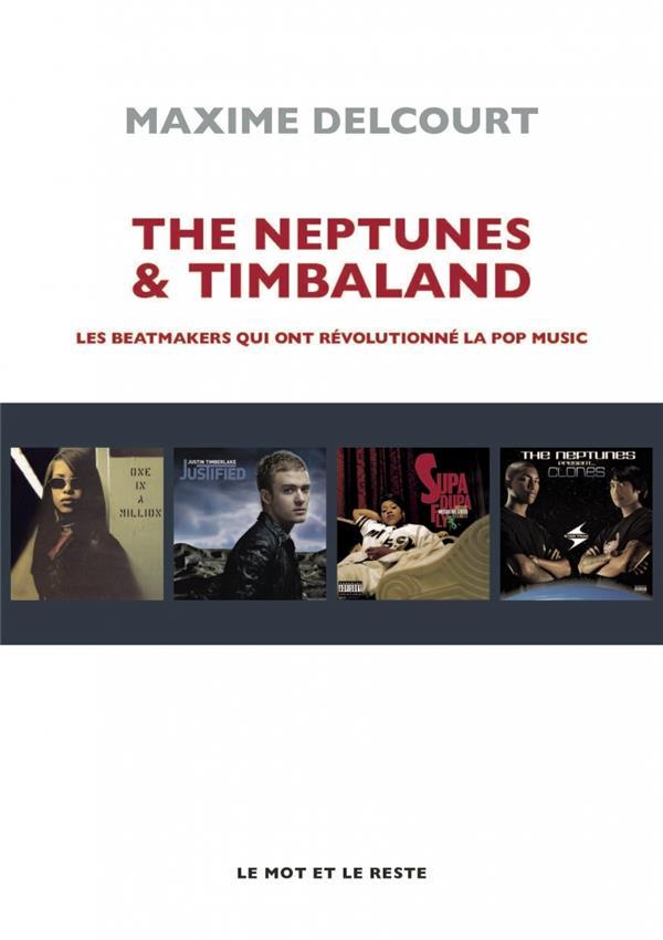 THE NEPTUNES et TIMBALAND  -  LES BEATMAKERS QUI ONT REVOLUTIONNE LA OPO MUSIC