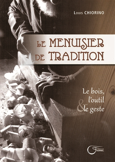 LE MENUISIER DE TRADITION CHIORINO LOUIS FOURNEL