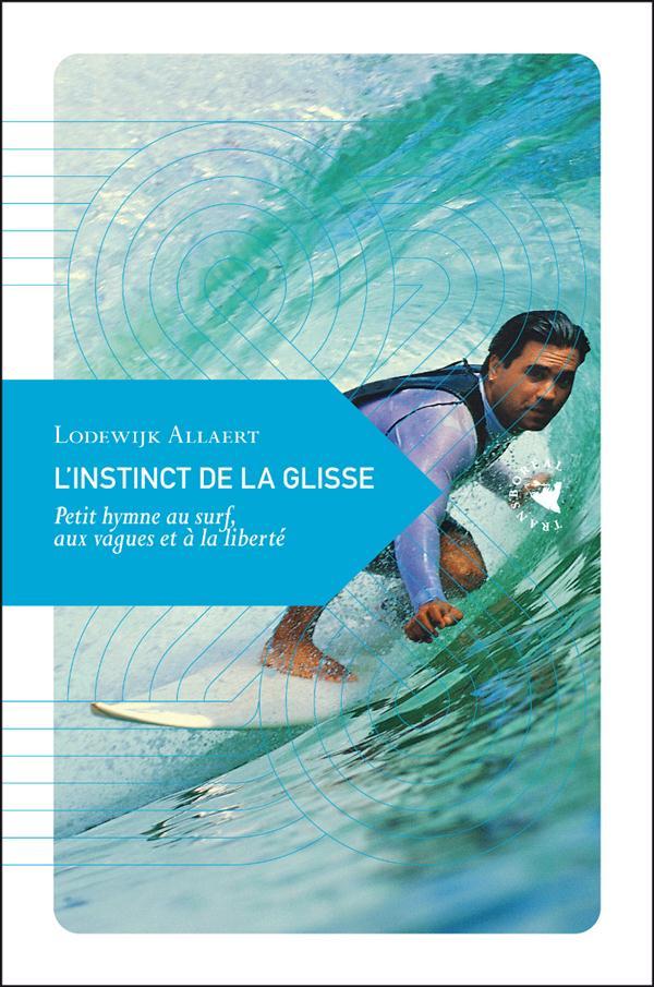 INSTINCT DE LA GLISSE (L-)