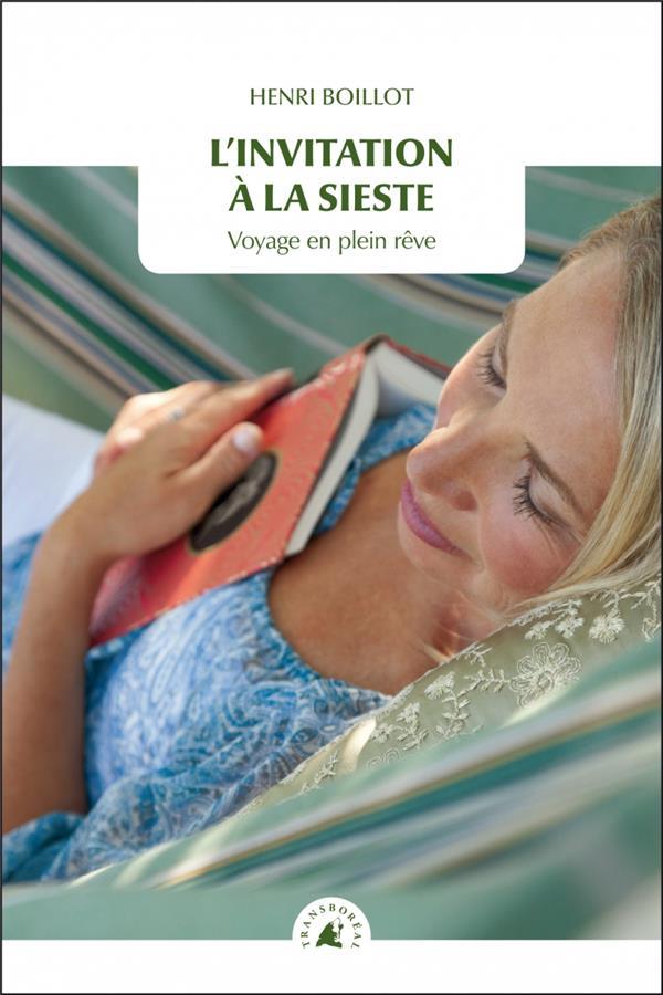 L'INVITATION A LA SIESTE  -  VOYAGE EN PLEIN REVE BOILLOT HENRI TRANSBOREAL