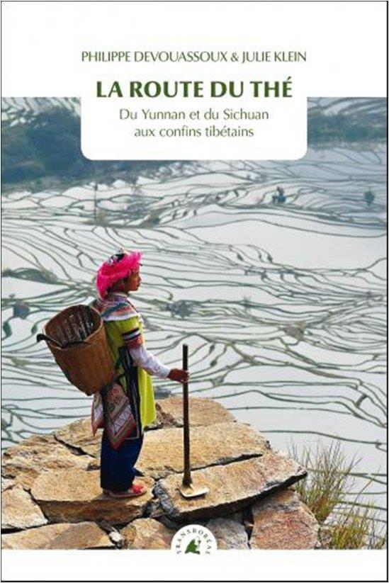 LA ROUTE DU THE     DU YUNNAN ET DU SICHUAN AUX CONFINS TIBETAINS