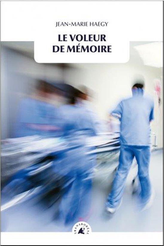LE VOLEUR DE MEMOIRE HAEGY JEAN-MARIE TRANSBOREAL