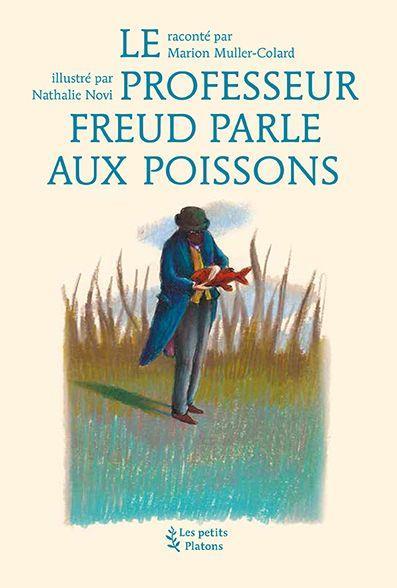 LE PROFESSEUR FREUD PARLE AUX POISSONS