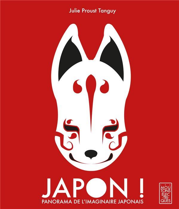 JAPON ! PANORAMA DE L'IMAGINAIRE JAPONAIS PROUST TANGUY/JULIE MOUTONS ELECTR