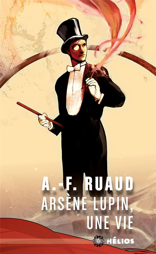 ARSENE LUPIN, UNE VIE RUAUD, ANDRE-FRANCOIS MOUTONS ELECTR