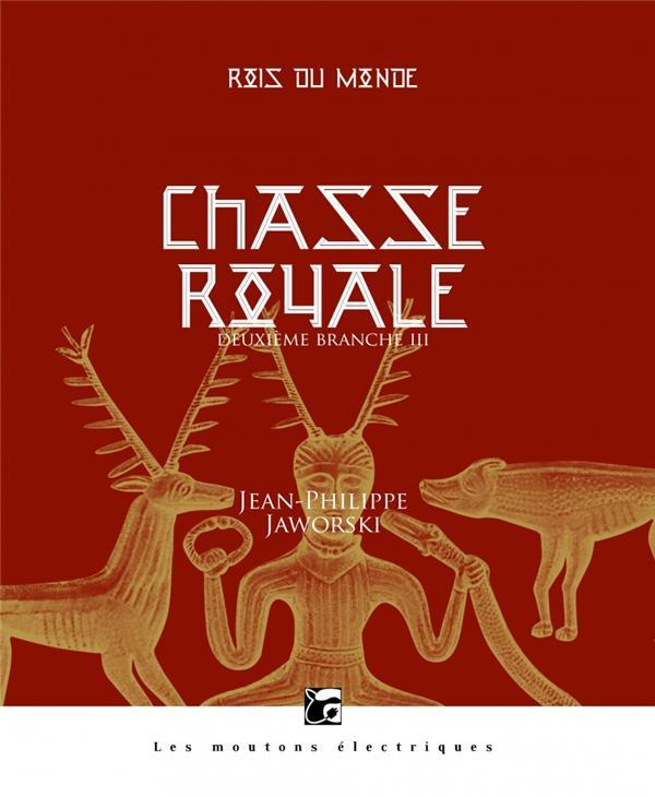 CHASSE ROYALE III - ROIS DU MONDE, DEUXIEME BRANCHE